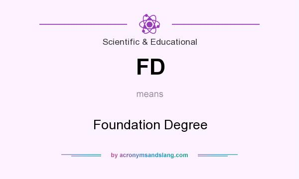 What does FD mean? It stands for Foundation Degree