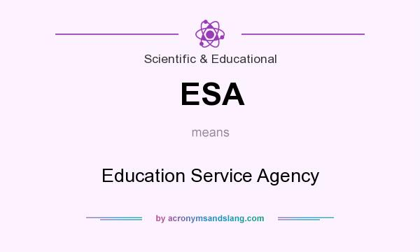 What does ESA mean? It stands for Education Service Agency