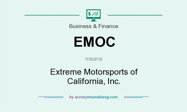 What does EMOC mean? It stands for Extreme Motorsports of California, Inc.