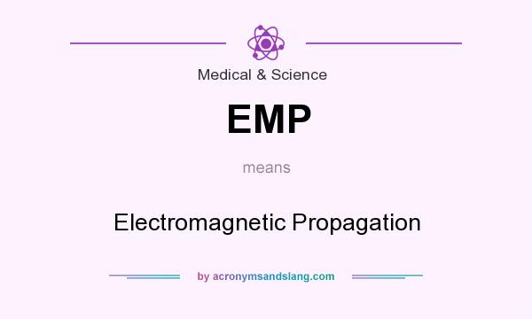 What does EMP mean? It stands for Electromagnetic Propagation