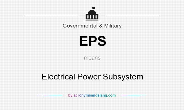 What does EPS mean? It stands for Electrical Power Subsystem