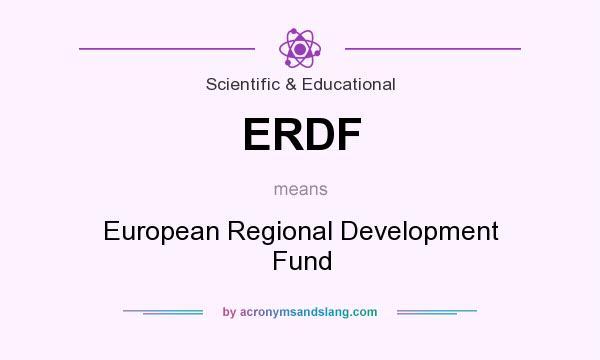What does ERDF mean? It stands for European Regional Development Fund