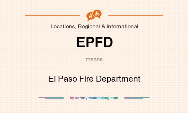 What does EPFD mean? It stands for El Paso Fire Department