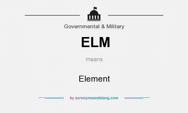 What does ELM mean? It stands for Element