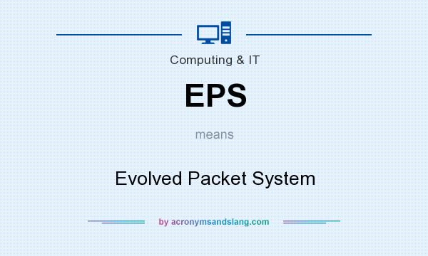 What does EPS mean? It stands for Evolved Packet System