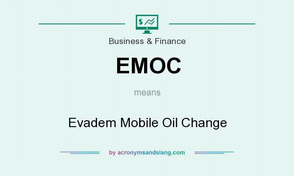 What does EMOC mean? It stands for Evadem Mobile Oil Change