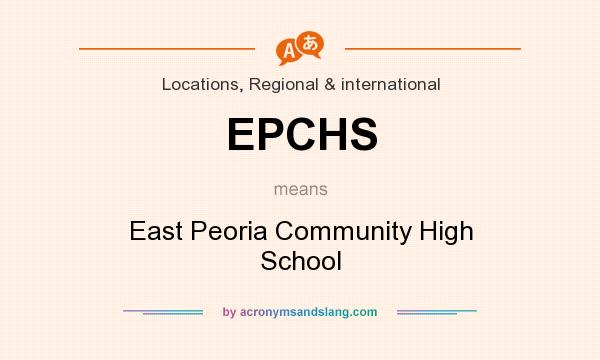 What does EPCHS mean? It stands for East Peoria Community High School