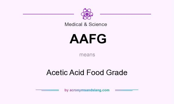 What does AAFG mean? It stands for Acetic Acid Food Grade