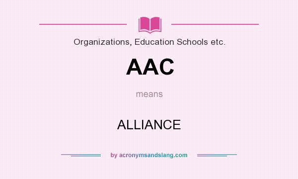 What does AAC mean? It stands for ALLIANCE