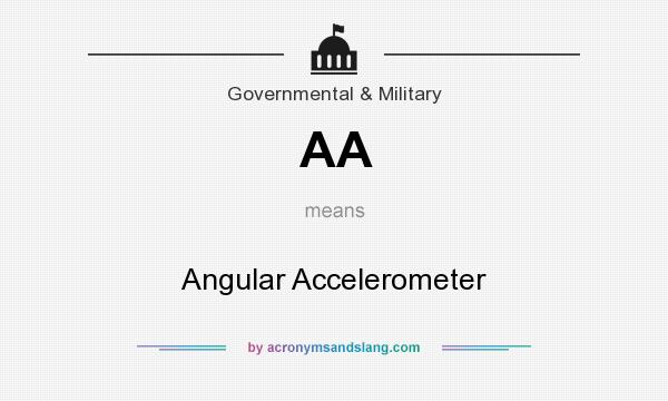 What does AA mean? It stands for Angular Accelerometer