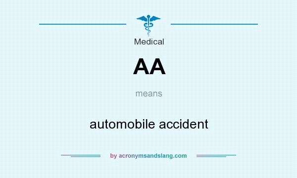 What does AA mean? It stands for automobile accident