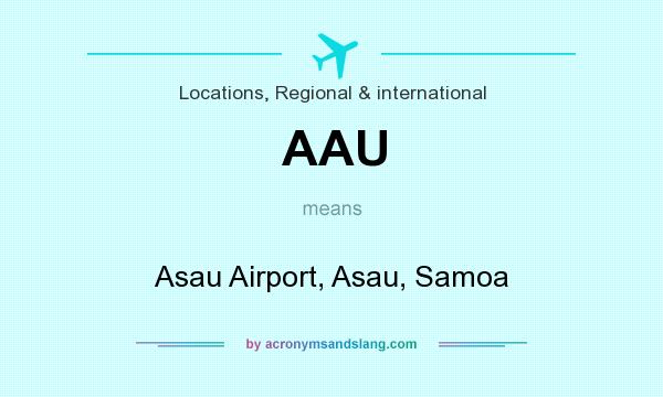 What does AAU mean? It stands for Asau Airport, Asau, Samoa