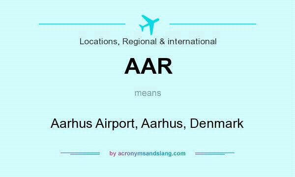 What does AAR mean? It stands for Aarhus Airport, Aarhus, Denmark