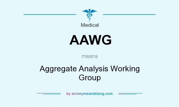 What does AAWG mean? It stands for Aggregate Analysis Working Group
