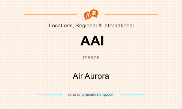 What does AAI mean? It stands for Air Aurora