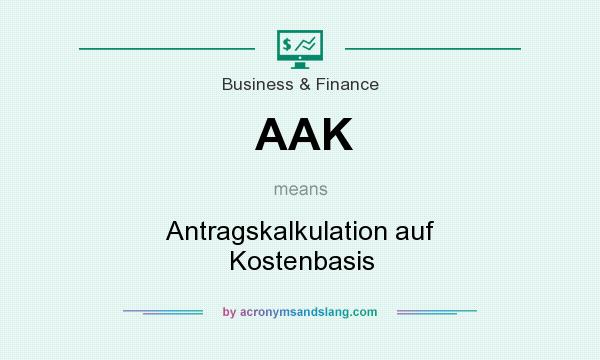 What does AAK mean? It stands for Antragskalkulation auf Kostenbasis