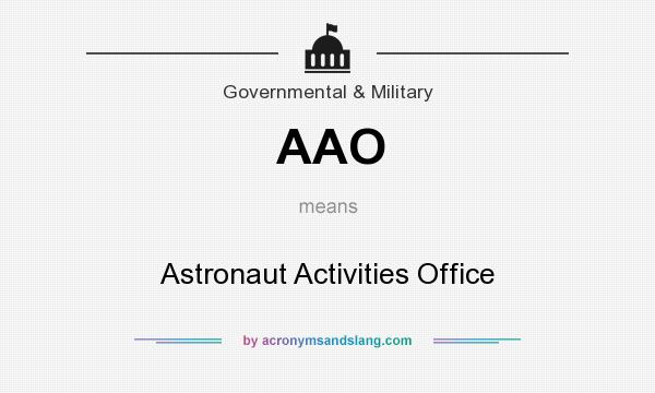 What does AAO mean? It stands for Astronaut Activities Office