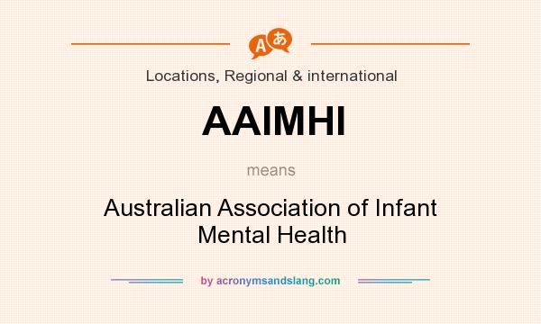 What does AAIMHI mean? It stands for Australian Association of Infant Mental Health
