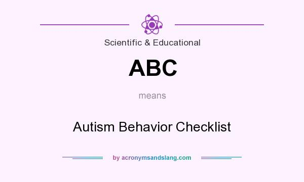 What does ABC mean? It stands for Autism Behavior Checklist