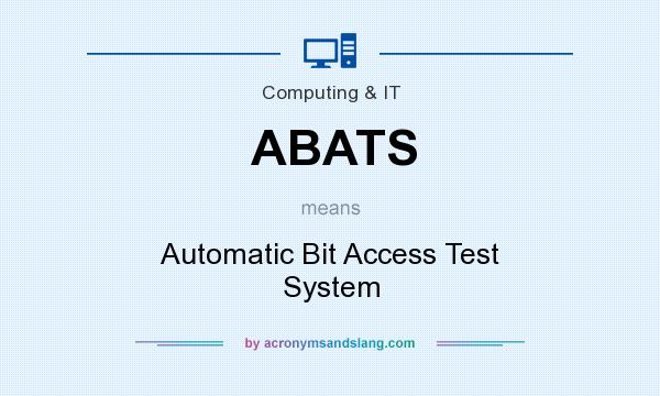 What does ABATS mean? It stands for Automatic Bit Access Test System
