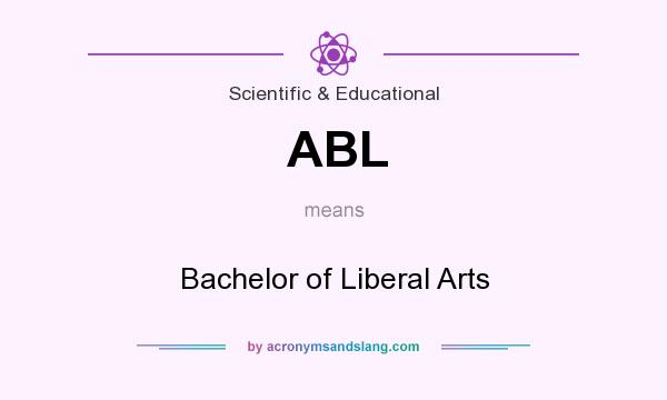 What does ABL mean? It stands for Bachelor of Liberal Arts