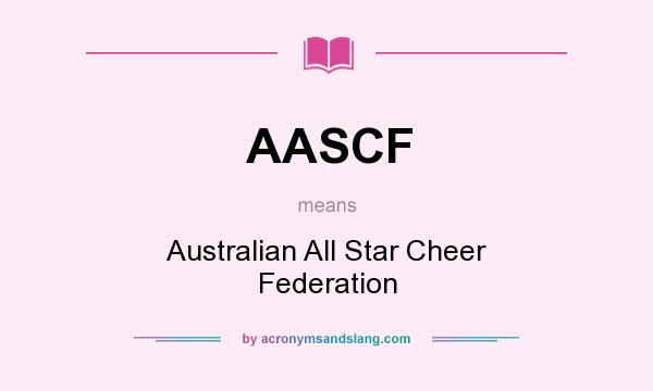 What does AASCF mean? It stands for Australian All Star Cheer Federation