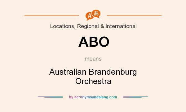 What does ABO mean? It stands for Australian Brandenburg Orchestra