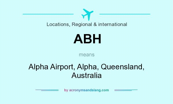 What does ABH mean? It stands for Alpha Airport, Alpha, Queensland, Australia