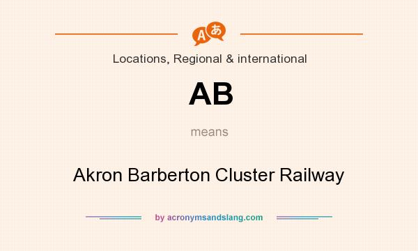 What does AB mean? It stands for Akron Barberton Cluster Railway