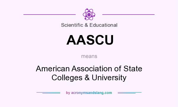 What does AASCU mean? It stands for American Association of State Colleges & University