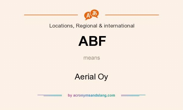 What does ABF mean? It stands for Aerial Oy