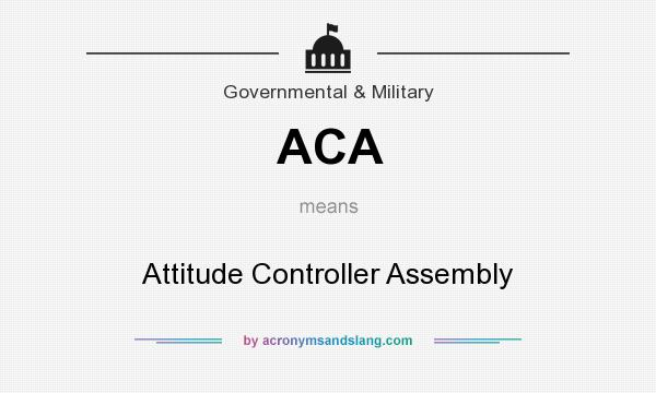 What does ACA mean? It stands for Attitude Controller Assembly