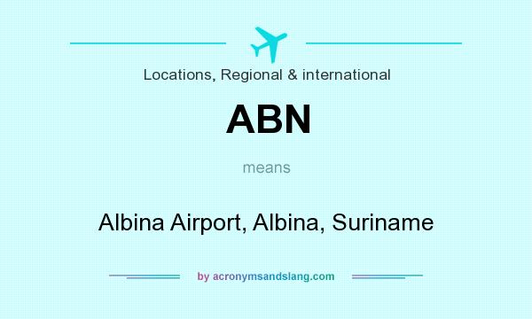 What does ABN mean? It stands for Albina Airport, Albina, Suriname