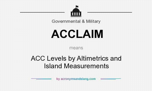 What does ACCLAIM mean? It stands for ACC Levels by Altimetrics and Island Measurements