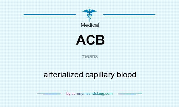 What does ACB mean? It stands for arterialized capillary blood