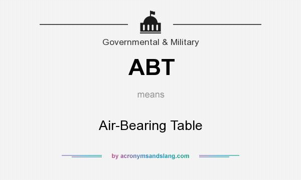 What does ABT mean? It stands for Air-Bearing Table