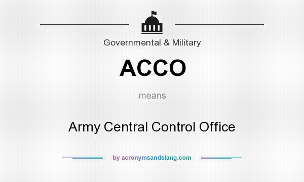 What does ACCO mean? It stands for Army Central Control Office