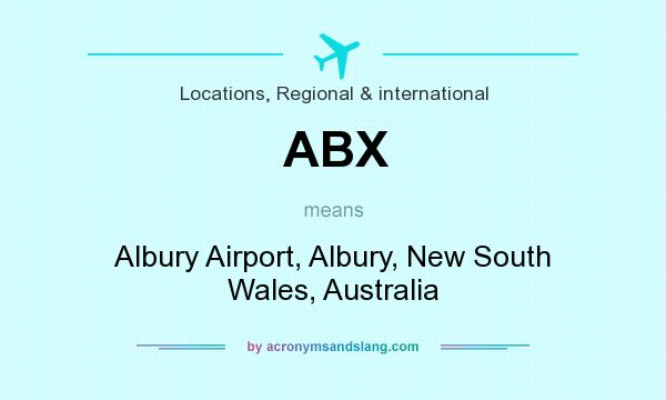 What does ABX mean? It stands for Albury Airport, Albury, New South Wales, Australia