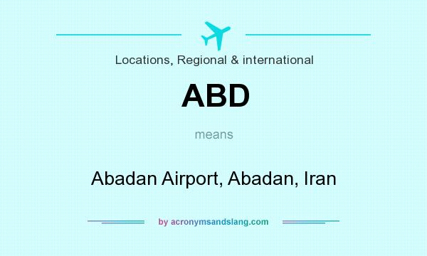 What does ABD mean? It stands for Abadan Airport, Abadan, Iran