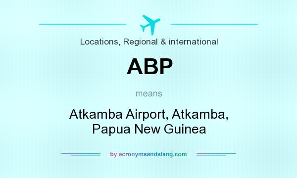 What does ABP mean? It stands for Atkamba Airport, Atkamba, Papua New Guinea