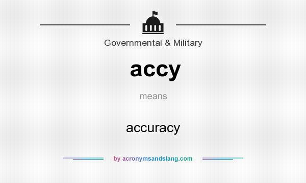 What does accy mean? It stands for accuracy