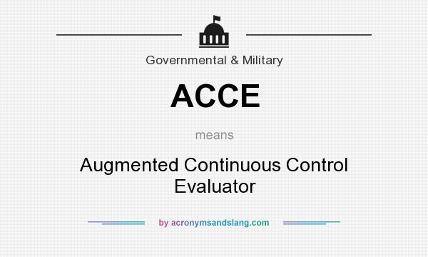 What does ACCE mean? It stands for Augmented Continuous Control Evaluator