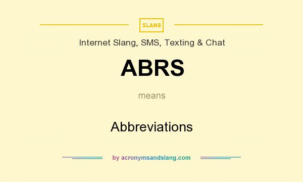 What does ABRS mean? It stands for Abbreviations