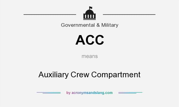 What does ACC mean? It stands for Auxiliary Crew Compartment