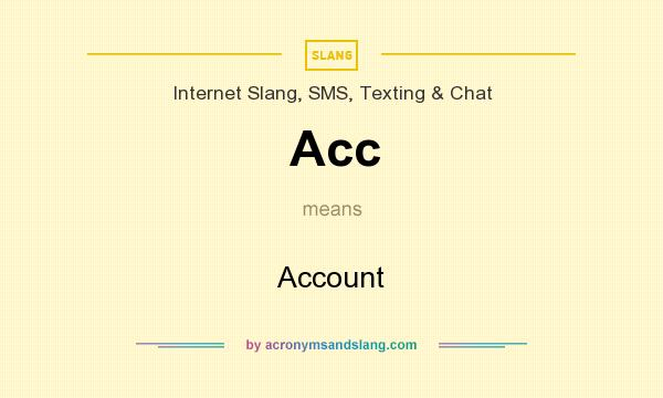 What does Acc mean? It stands for Account