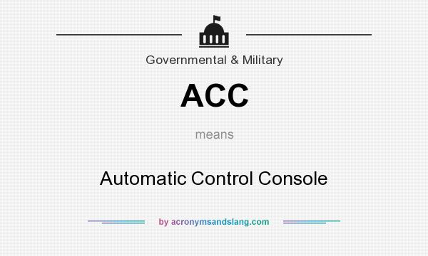 What does ACC mean? It stands for Automatic Control Console