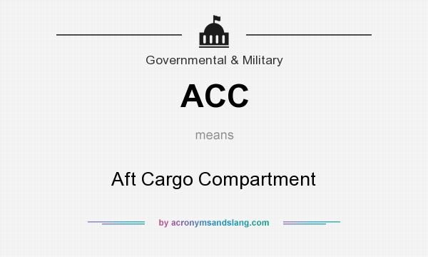 What does ACC mean? It stands for Aft Cargo Compartment