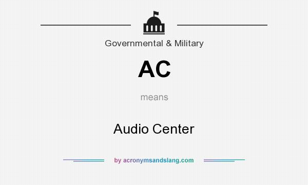 What does AC mean? It stands for Audio Center