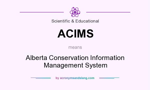 What does ACIMS mean? It stands for Alberta Conservation Information Management System