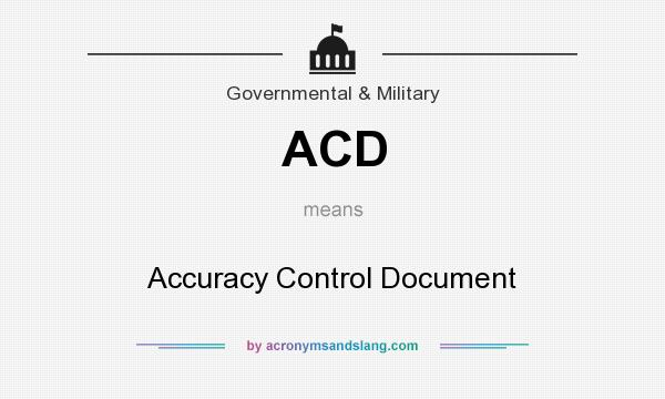 What does ACD mean? It stands for Accuracy Control Document